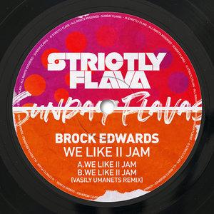BROCK EDWARDS - We Like II Jam