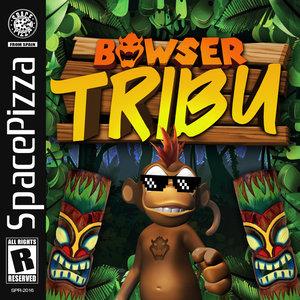 BOWSER - Tribu