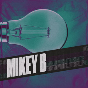 MIKEY B - Dancing With The Lights Off