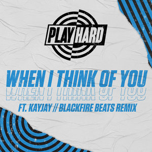 PLAYHARD - When I Think Of You