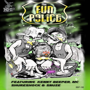 KENNY BEEPER/MC SHURESHOCK/SNUZE - Tha Fun Police EP