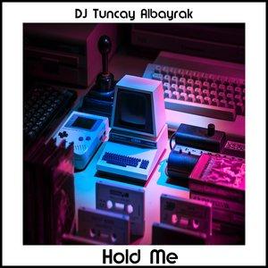 DJ TUNCAY ALBAYRAK - Hold Me