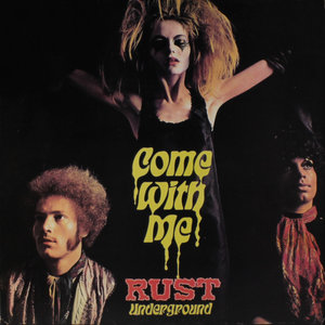 RUST - Come With Me