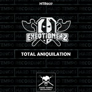 EXEQTIONERZ - Total Aniquilation
