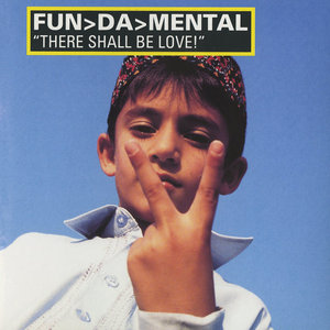 FUN DA MENTAL - There Shall Be Love!