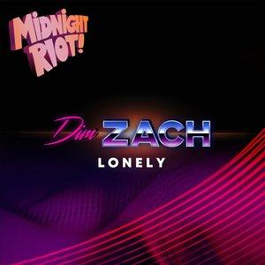 DIM ZACH - Lonely