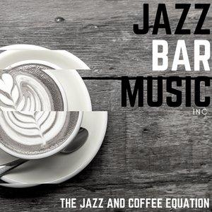 JAZZ BAR MUSIC INC - The Jazz And Coffee Equation
