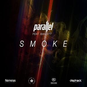 PARALLEL feat BANDITT - Smoke