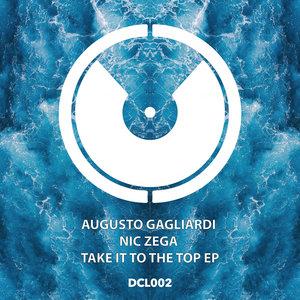 AUGUSTO GAGLIARDI & NIC ZEGA - Take It To The Top EP