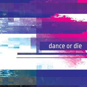 VARIOUS - Dance Or Die