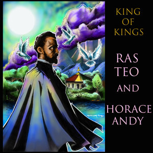 RAS TEO & HORACE ANDY - King Of Kings