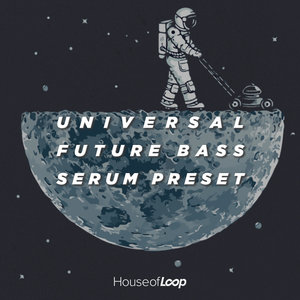 HOUSE OF LOOP - Universal Future Bass For Serum (Sample Pack Serum Presets)