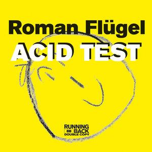 ROMAN FLUGEL - Acid Test