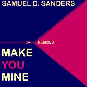 SAMUEL D SANDERS - Make You Mine (Nigel Lowis Remix)