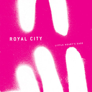 ROYAL CITY - Little Heart's Ease