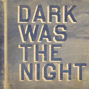 VARIOUS - Dark Was The Night