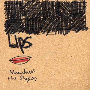 MICACHU & THE SHAPES - Lips
