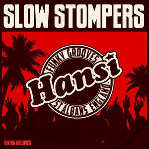 HANSI - Slow Stompers