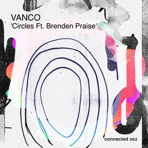 VANCO feat BRENDEN PRAISE - Circles
