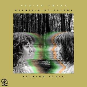 HEALER TWINS - Mountain Of Dreams (Absalom Remix)