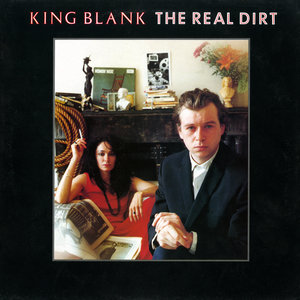 KING BLANK - The Real Dirt Plus Singles A + B Sides