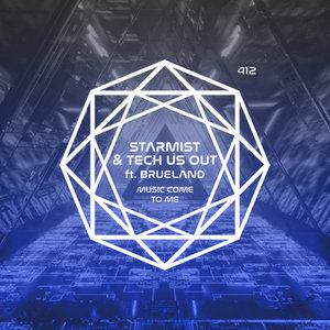 STARMIST & TECH US OUT feat BRUELAND - Music Come To Me