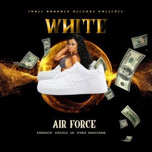 DIZZLE JA feat VYBZ MACHINE & ERMACK - White Air Force