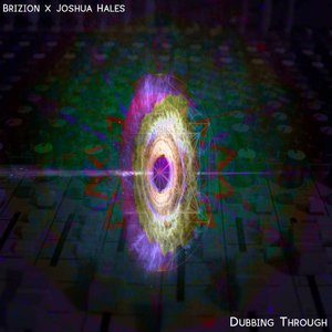 BRIZION feat JOSHUA HALES - Dubbing Through