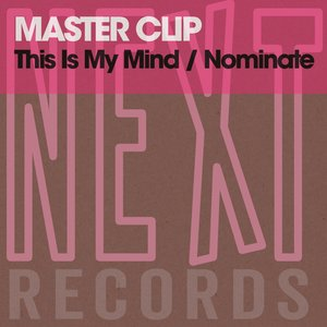 MASTER CLIP - This Is My Mind/Nominate