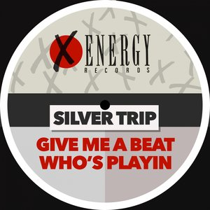 SILVER TRIP - Give Me A Beat/Who's Playin'