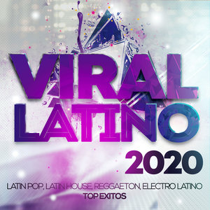 VARIOUS/THE ROMY - Viral Latino 2020 - Latin Pop, Latin House, Reggaeton, Electro Latino Top Exitos.