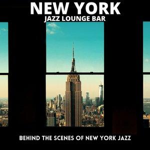 NEW YORK JAZZ LOUNGE BAR - Behind The Scenes Of New York Jazz