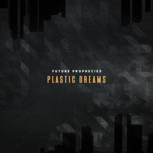 FUTURE PROPHECIES - Plastic Dreams