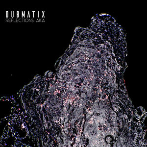 DUBMATIX - Reflections AKA
