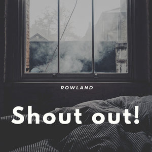 ROWLAND - Shout Out