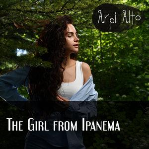ARPI ALTO - The Girl From Ipanema