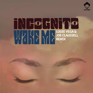 INCOGNITO - Wake Me (Louie Vega & Joe Claussell Remix)