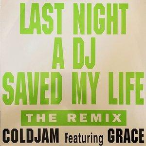 COLDJAM - Last Night A DJ Saved My Life (feat Grace) (Remix)