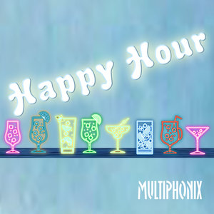 MULTIPHONIX - Happy Hour