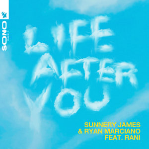SUNNERY JAMES & RYAN MARCIANO feat RANI - Life After You (Club Mix)