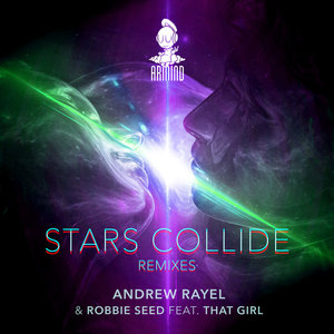 ANDREW RAYEL/ROBBIE SEED feat THAT - Stars Collide (Extended Remixes)