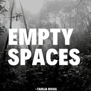 TAHLIA RIVAS - Empty Spaces
