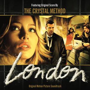 THE CRYSTAL METHOD - London (Original Motion Picture Soundtrack)