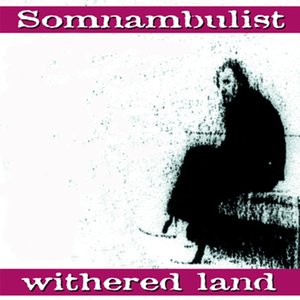 SOMNAMBULIST - Withered Land (Live At Antwerp, 31/10/1983)