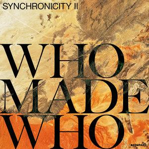 WHOMADEWHO - Synchronicity II