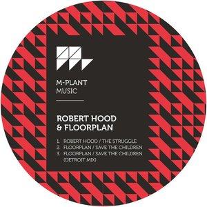 ROBERT HOOD/FLOORPLAN - The Struggle/Save The Children