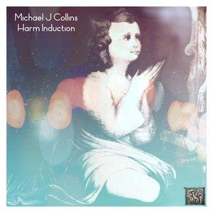 MICHAEL J COLLINS - Harm Induction
