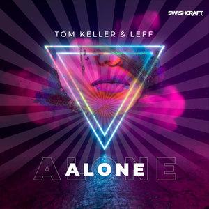 TOM KELLER & LEFF - Alone