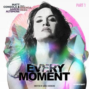 MATT CONSOLA & AARON ALTEMOSE feat BRENDA REED - Every Moment (Remixes Part 1)