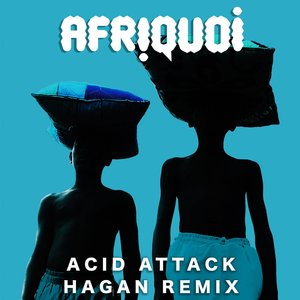 AFRIQUOI - Acid Attack